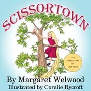 Scissortown: (with Life Application) ebook by Margaret Welwood,Coralie Rycroft