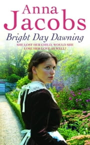 Bright Day Dawning ebook by Anna Jacobs