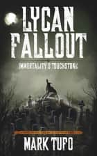 Lycan Fallout 4: Immortality's Touchstone - A Michael Talbot Adventure ebook by Mark Tufo