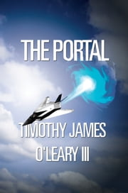 The Portal ebook by Timothy James O'Leary III