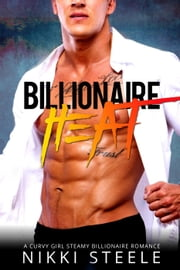 Billionaire Heat ebook by Nikki Steele