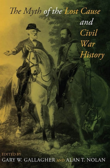 The Myth of the Lost Cause and Civil War History ebook by