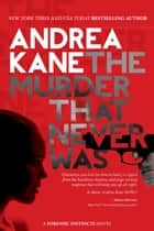The Murder That Never Was - A Forensic Instincts Novel ebook by Andrea Kane
