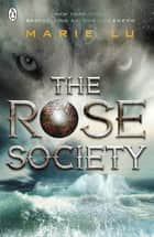 The Rose Society (The Young Elites book 2) ebook by