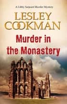 Murder in the Monastery ebook by Lesley Cookman