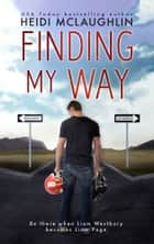 Finding My Way ebook by Heidi McLaughlin