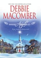 Where Angels Go (Mills & Boon M&B) ebook by Debbie Macomber