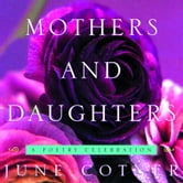 Mothers and Daughters - A Poetry Celebration ebook by June Cotner
