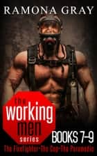 Working Men Series Books Seven to Nine ebook by Ramona Gray