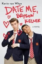 Date Me, Bryson Keller ebook by