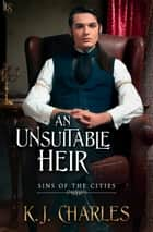 An Unsuitable Heir ebook by KJ Charles