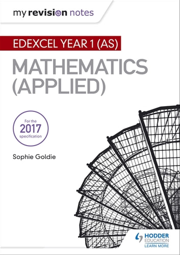 My Revision Notes: Edexcel Year 1 (AS) Maths (Applied) ebook by Stella Dudzic,Rose Jewell