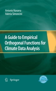 A Guide to Empirical Orthogonal Functions for Climate Data Analysis ebook by Antonio Navarra,Valeria Simoncini
