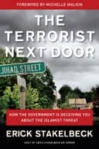 The Terrorist Next Door ebook by Erick Stakelbeck