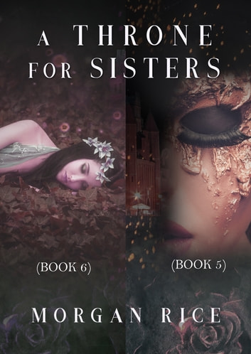 A Throne for Sisters (Books 5 and 6) ebook by Morgan Rice
