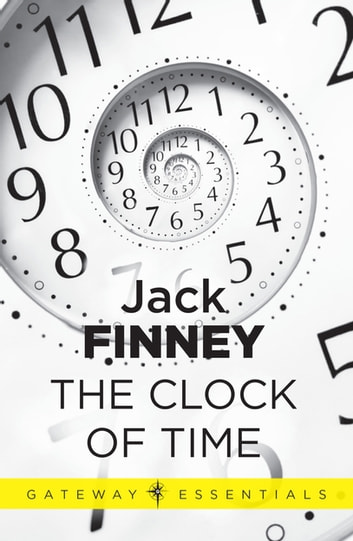 The Clock of Time ebook by Jack Finney