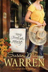My Foolish Heart ebook by Susan May Warren