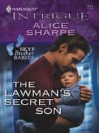The Lawman's Secret Son ebook by Alice Sharpe