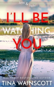 I'll Be Watching You ebook by Tina Wainscott