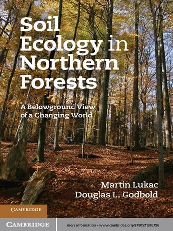 Soil Ecology in Northern Forests - A Belowground View of a Changing World ebook by Martin Lukac,Douglas L. Godbold