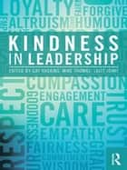Kindness in Leadership ebook by Gay Haskins, Michael Thomas, Lalit Johri