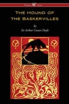 The Hound of the Baskervilles ebook by Arthur Conan Doyle, Sam Vaseghi
