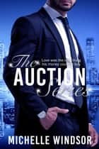 The Auction Series ebook by Michelle Windsor