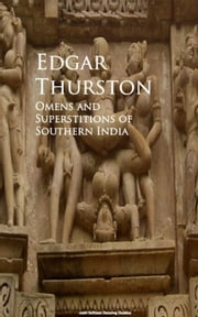 Omens and Superstitions of Southern India ebook by Edgar Thurston