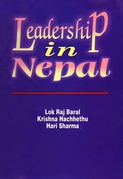 Leadership in Nepal ebook by Lok Raj Baral