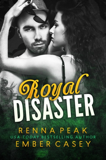 Royal Disaster ebook by Renna Peak,Ember Casey