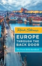 Rick Steves Europe Through the Back Door - The Travel Skills Handbook ebook by Rick Steves