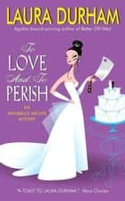 To Love and To Perish ebook by Laura Durham