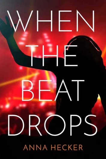 When the Beat Drops eBook by Anna Hecker