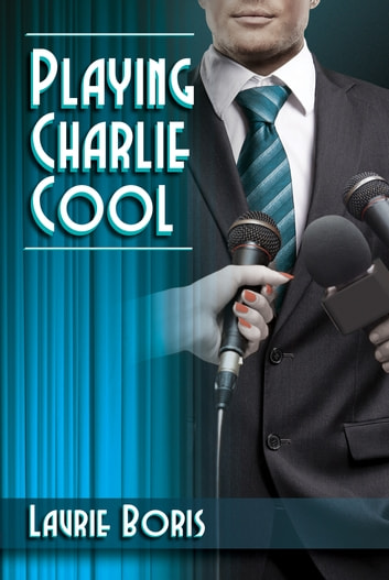 Playing Charlie Cool ebook by Laurie Boris