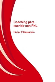 Coaching para escribir con PNL ebook by Hector Dalessandro