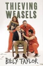 Thieving Weasels ebook by Billy Taylor