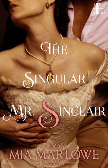 The Singular Mr. Sinclair ebook by Mia Marlowe
