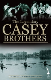 The Legendary Casey Brothers ebook by Jim Hudson