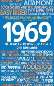 1969 - The Year Everything Changed ebook by Rob Kirkpatrick