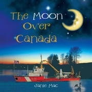 The Moon Over Canada ebook by Janie Mac