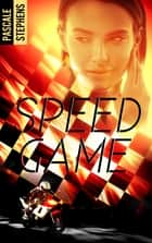 Speedgame ebook by Pascale Stephens