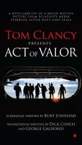 Tom Clancy Presents: Act of Valor ebook by Dick Couch,George Galdorisi