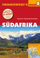 Südafrika - Reiseführer von Iwanowski - Individualreiseführer mit vielen Abbildungen und Detailkarten mit Kartendownload ebook by Michael Iwanowski