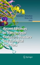 Recent Advances in Transthyretin Evolution, Structure and Biological Functions ebook by
