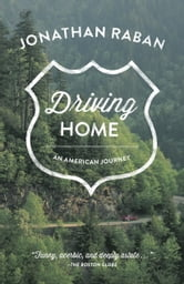 Driving Home - An American Journey ebook by Jonathan Raban