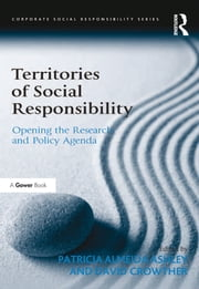 Territories of Social Responsibility - Opening the Research and Policy Agenda ebook by Patricia Almeida Ashley,David Crowther