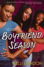 Boyfriend Season ebook by Kelli London