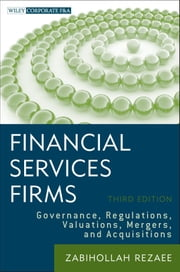 Financial Services Firms - Governance, Regulations, Valuations, Mergers, and Acquisitions ebook by Zabihollah Rezaee