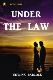 Under the Law ebook by Edwina Stanton Babcock