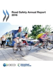 Road Safety Annual Report 2016 ebook by Collectif
